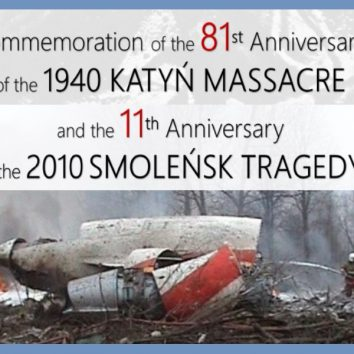 Commemoration of the 81st Anniversary of the 1940 KATYŃ MASSACRE and the 11th Anniversary of the 2010 SMOLEŃSK TRAGEDY