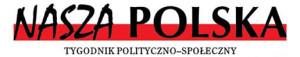 """Zachęcam do lektury mojego wywiadu dla """"Naszej Polski"""""""