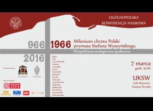 Milenium chrztu Polski prym. Stefana Wyszyńskiego