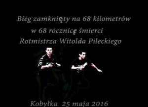 68 km bieg pamięci w 68. rocznicę śmierci rotmistrza Witolda Pileckiego