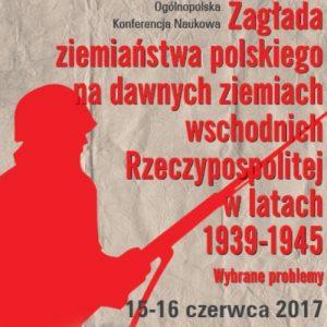 Program konferencji poświęconej zagładzie ziemiaństwa polskiego na dawnych ziemiach wschodnich RP w latach 1939-1945