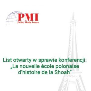 """List otwarty w sprawie konferencji: """"La nouvelle école polonaise d'histoire de la Shoah"""""""