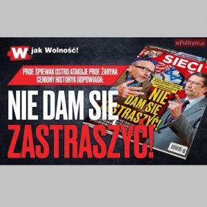 """Prof. Jan Żaryn w najnowszym numerze """"Sieci"""": Nie dam się zastraszyć."""