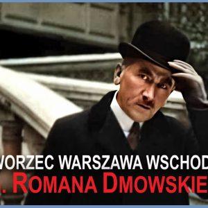 Roman Dmowski patronem dworca Warszawa Wschodnia